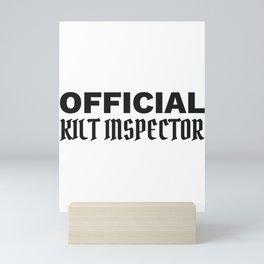 Scottish Pride Official Kilt Inspector Funny Scottish Gift Mini Art Print