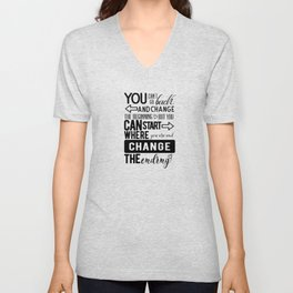 You can't go back and change the beginning Unisex V-Neck