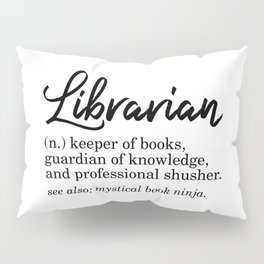 Librarian Funny Definition Pillow Sham