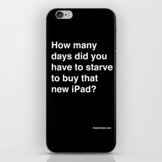 how many days did you starve to buy that new iPad? iPhone & iPod Skin