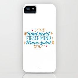 Kind heart fierce mind brave spirit iPhone Case