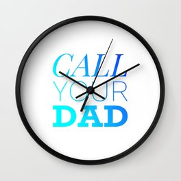 Call your Dad Wall Clock