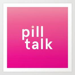 PillTalk Art Print