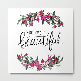 You Are Beautiful Hand Lettering & Floral Wreath Metal Print