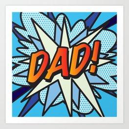 Comic Book DAD! Art Print