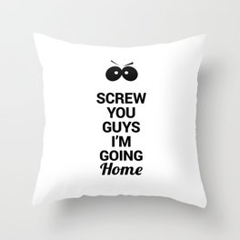 Screw You Guys I'm Going Home - Eric Cartman Quote, Black Throw Pillow
