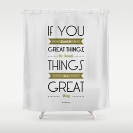 Lab No. 4 - Do Small things in a great way Napoleon Hill Motivational Quotes Poster Shower Curtain