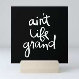 Ain't Life Grand - White on Black Mini Art Print