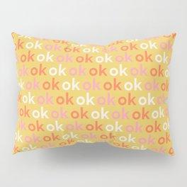 ok x 3 Pillow Sham