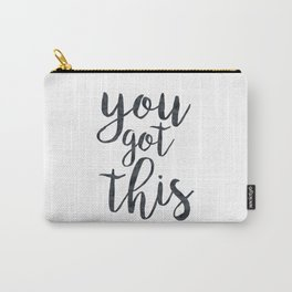 You Got This Motivational Quote Carry-All Pouch