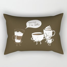 Sorry, I'm latte. Rectangular Pillow