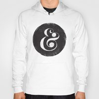 ampersand Hoodies featuring AMPERSAND by Matthew Taylor Wilson