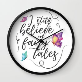I still belive in fairy tales Wall Clock