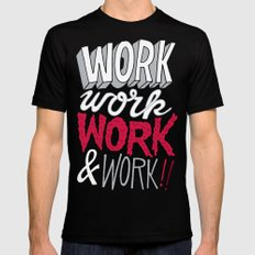 Work! Work! Work! Work! 2X-LARGE Black Mens Fitted Tee