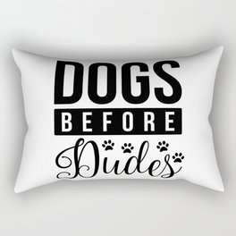 Dogs Before Dudes Funny Dog Quote Rectangular Pillow
