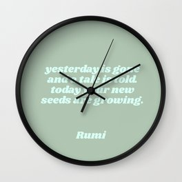 your seeds are growing - rumi quote Wall Clock