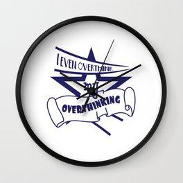 Funny Overthink Tshirt Design I EVEN OVERTHINK Wall Clock