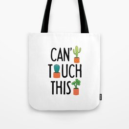 Can't Touch This Tote Bag