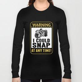 Warning i could snap at any time camera t-shirts Long Sleeve T-shirt