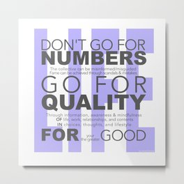 Don't go for #s go for Quality Metal Print