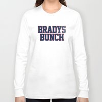 patriots Long Sleeve T-shirts featuring BRADY'S BUNCH by FanCity