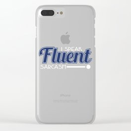 """""""I Speak Fluent Sarcasm"""" tee design perfect to mock your friends this holiday! Go get it now!  Clear iPhone Case"""