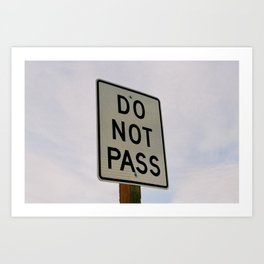Do Not Pass Art Print