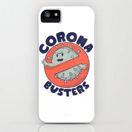 Coronabusters Logo T Shirt for Frontline Virus Outbreak Pandemic Fighters Healthcare Workers Survived  Nurses Doctors MD Medical Staff Self Isolating Toilet Paper Apocalypse Stay at Home Social Distancing Wash Your Hands iPhone Case