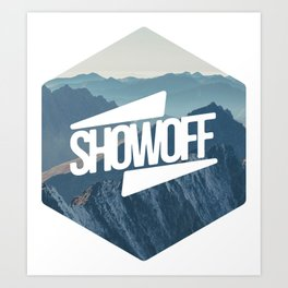 SHOWOFF to the Hills Art Print