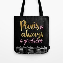 Always a Good Idea Tote Bag