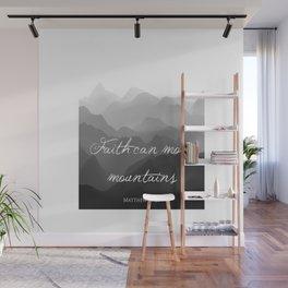 Faith Can Move Mountains Religious Bible Verse Art - Matthew 17:20 Wall Mural