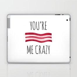 You're Bacon Me Crazy Laptop & iPad Skin