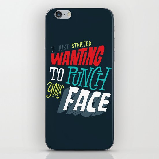 I Just Started Wanting To Punch Your Face iPhone & iPod Skin