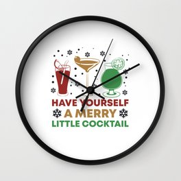 Funny Have Yourself A Merry Little Cocktail Christmas Gifts Wall Clock