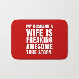 My Husband's Wife is Freaking Awesome (Red) Bath Mat