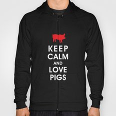 Keep Calm and Love Pigs Hoody