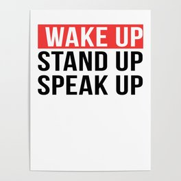 Activism   Wake Up Stand Up Speak Up Poster