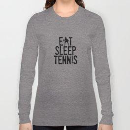 Eat Sleep Tennis Long Sleeve T-shirt