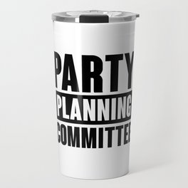 Party Planning Committee Travel Mug