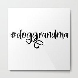Dog Grandma, Dog Mom, paw print, Dog Lover Gift, Fur Grandma Shirt, gigi, granny, gifts for grandma Metal Print