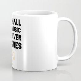 SHE SHALL HAVE MUSIC WHEREVER SHE GOES Coffee Mug