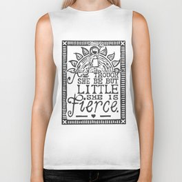 """""""And though she be but little she is fierce."""" Biker Tank"""