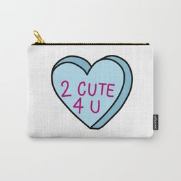 2 cute for you Carry-All Pouch