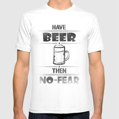 Have BEER Then NO-FEAR Mens Fitted Tee White MEDIUM