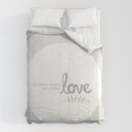 Do Small Things With Great Love Comforters