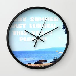 Okay Summer, last longer this year please! Wall Clock