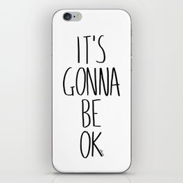 IT'S GONNA BE OK iPhone Skin