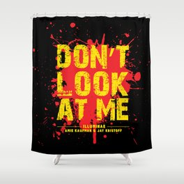 Don't Look At Me - Quote from Illuminae by Jay Kristoff and Amie Kaufman Shower Curtain