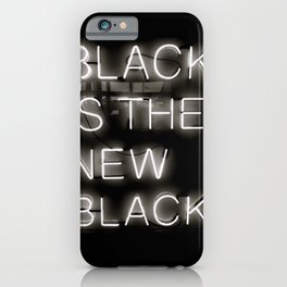 Black is the new black iPhone Case