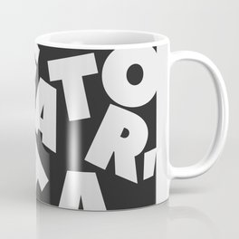 Be A Creator Not A Critic - Typography Coffee Mug